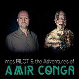 mps PILOT & The Adventures of Amir Conga