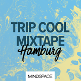 Mindspace HH | Spring 2017 | Mixtape by Trip Cool