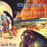 G E H A N - The Sudden Lift Off - #002
