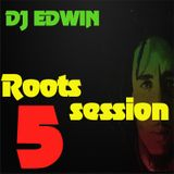 DJ EDWIN - ROOTS SESSION #5