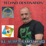 DJ. QUIQUE GARCIA PAEZ - TECHNO DESTINATION.