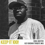 Soul Buster - Kev Brown Tribute Mix / Keep It 100!