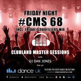 CMS68f - Clubland Master Sessions (Fri) - DJ Dan Jones - Dance Radio UK (17 MAR 2017)
