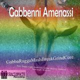[SRmix 002] Gabbenni Amenassi - GabbaRaggaMashBreakGrindCore