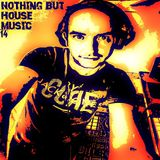 Nothing but house music 14