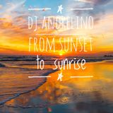 Dj Andrelino - from sunset to sunrise - mix session
