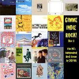 GIMME INDIE ROCK!: The 90's Independent Rock Scene (DISC 3)