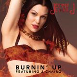 """""""Burnin Up"""" Jessie J Ft. 2 Chainz - Antonio Fresco Remix"""