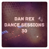 Dan Rex - Dance Sessions 30