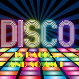 Disco Is Back...And So Am I