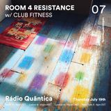 Room 4 Resistance #7 (19/07/2018) W/ guest mix by Club Fitness