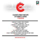 Club MTV Friday Mixtape on MTV Trax #22 (17.06.2016)
