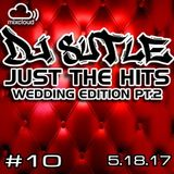 DJ Sutle - Just The Hits #10 - The Wedding Edition Pt2