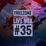 Freezone Live Mix #35