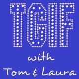"""""""TGIF - with Tom & Laura"""" ~ Episode 102 - NICKY SUNSHINE (Air Date: 7/21/2017)"""