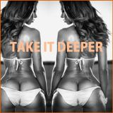 "DEEP HOUSE - ""Take It Deeper"""