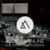 Audio Mainline - Electronic Chromosome - AgentCast 63