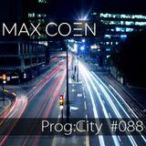 Max Coen - EP088 Prog:city