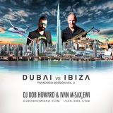 Dj Bob Howard & Ivan M - Dubai vs Ibiza