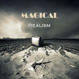 - MAGICAL REALISM -