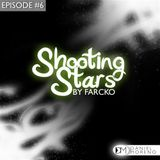 Farcko Presents - Shooting Stars (Episode #6) [Beautiful World]