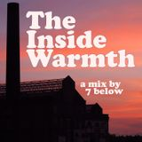 The Inside Warmth - a mix by 7 below