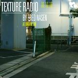 Texture Radio 06-10-16 by Fred Nasen at urgent.fm