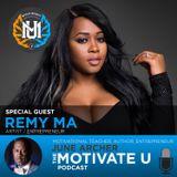 MotivateU! with June Archer Feat. Remy Ma