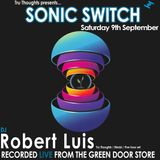 Robert Luis Sonic Switch September 9th @ Green Door Store - 5 Hour DJ Set
