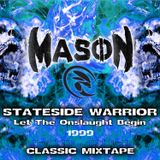 Stateside Warrior (Let The Onslaught Begin) 1999