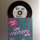 Andy A Pull Up 2015 The Mixtape! Gully B Barreta Stonefish