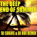 The Deep End Of Summer 2015 Setembro  DJ Sugus & DJ Rui Remix
