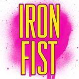 ironfist is a go