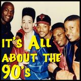 All About the 90's