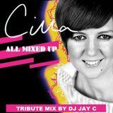 CILLA BLACK - ALL MIXED UP CLUB MIX - MIXED BY DJ JAY C