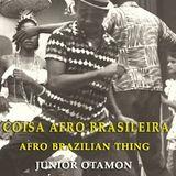 Coisa Afro Brasileira - Afro Brazilian Thing