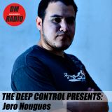 Jero Nougues - The Deep Control podcast on DMRadio #007