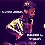 Leandro Mendes - October '16 Mixtape