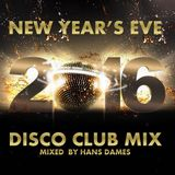 New Year's Eve Disco Club Mix 2016 - mixed by Hans Dames