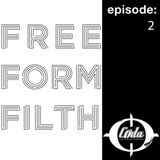 Free Form Filth - The Coda Entertainment Podcast (Ep. 2)