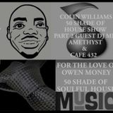 Episode 47250815 Colin W 50 Shades Of Soulful House With Cafe432 And DJ Amethyst