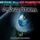 Beyond Trance Pres. Discover Trance 062 -  Psyrotica Guest Mix