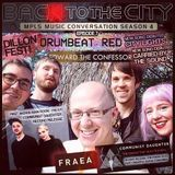 BTTC S4 #7: FRAEA, DRUMBEAT RED, EDWARD THE CONFESSOR in the run up to 11/11s Comm Daught LP release