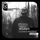 Bigasti - Electronical Reeds Podcast #01