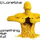 Dj LoneStar - something else Part 2