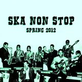 SKA NON STOP  Spring 2012