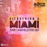 Private Ryan Presents Bienvenido A Miami 2013 (Miami Carnival Edition)
