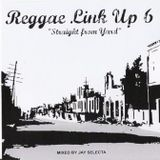 """""""Reggae Link Up"""" vol. 06 MixCd by Jay Selecta (Unity Sound)"""