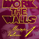 Work the Walls Vol. 1