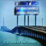 CROSSING CHANNELS  {Bethelina B2B Alves Chambery}